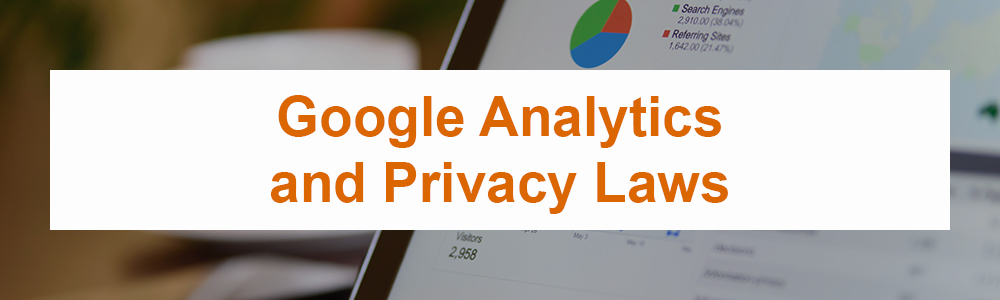 Google Analytics and Privacy Laws