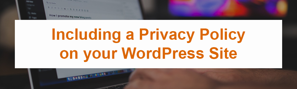 Including a Privacy Policy on your WordPress Site