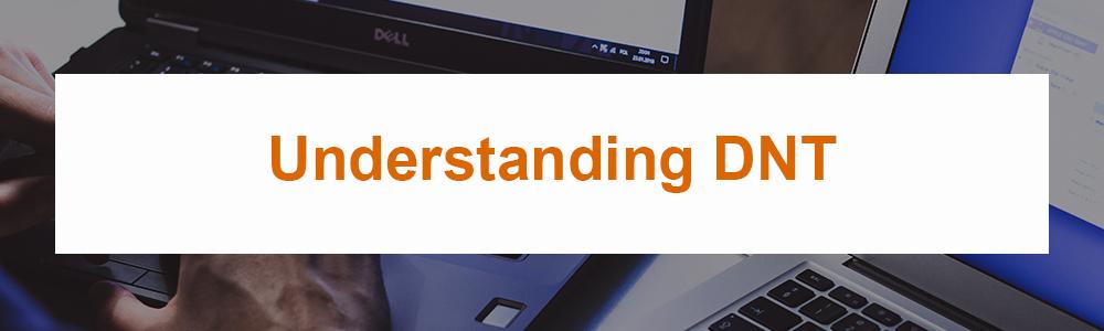 Understanding DNT