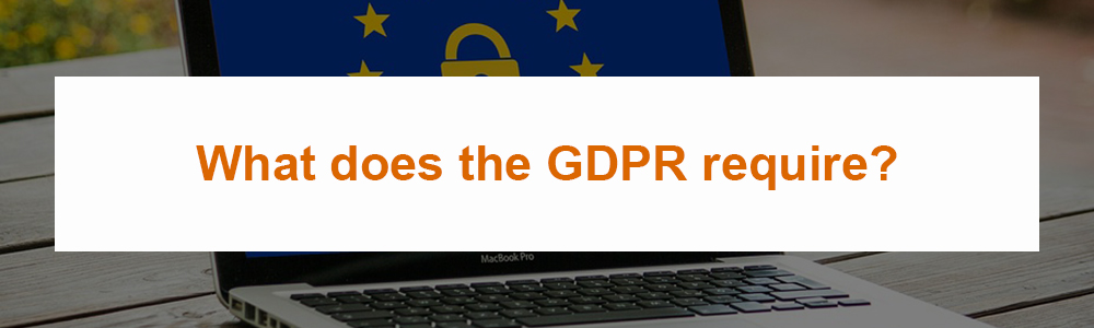 What does the GDPR require?