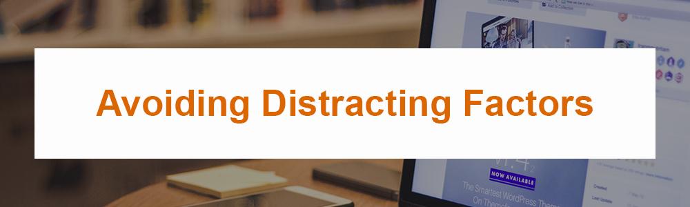 Avoiding Distracting Factors