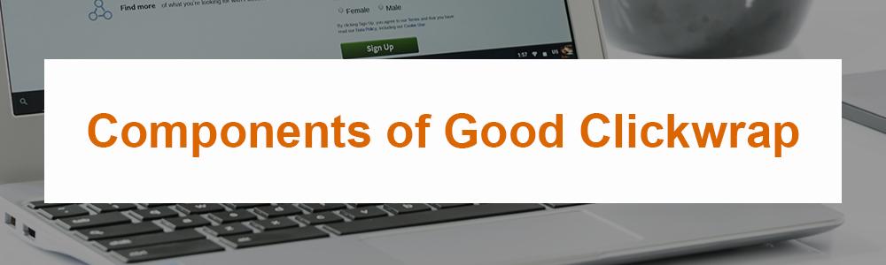 Components of Good Clickwrap