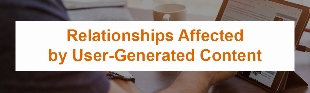 Relationships Affected by User-Generated Content