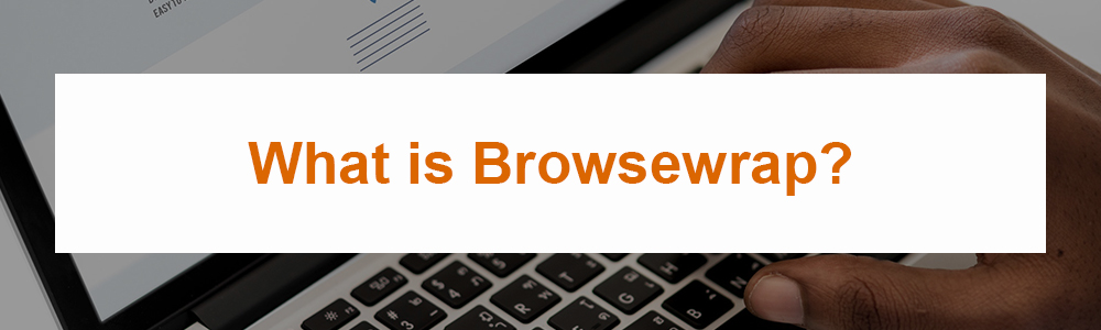 What is Browsewrap?