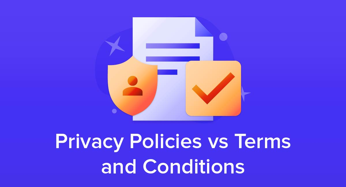 Privacy Policies versus Terms and Conditions