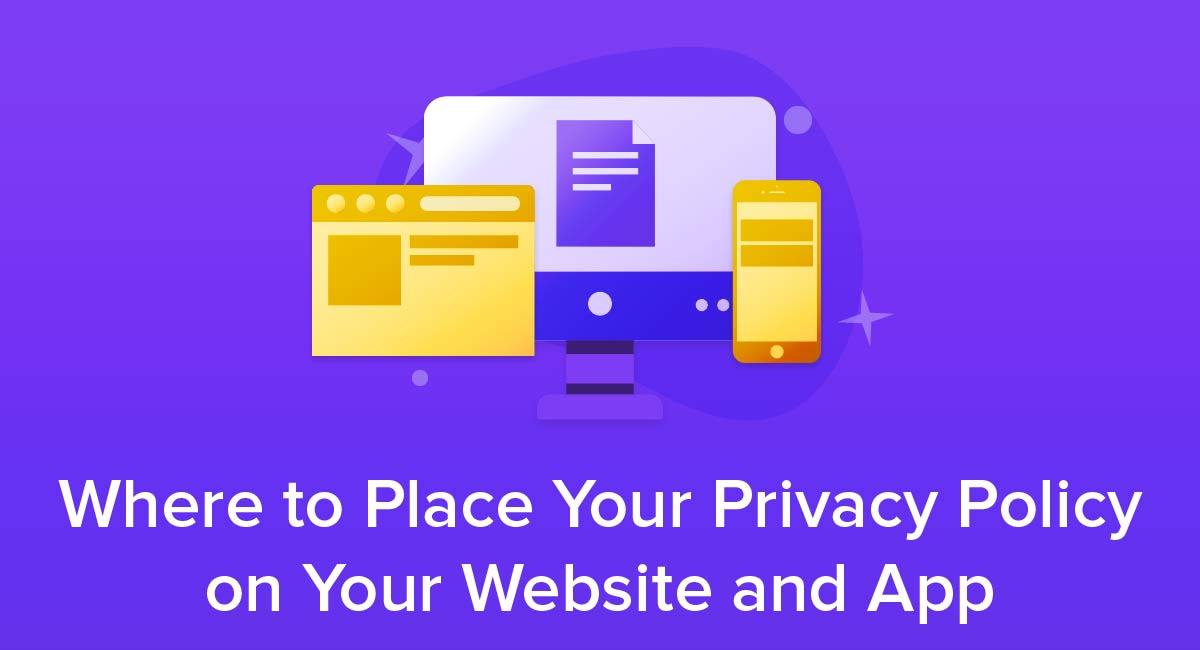Where to Place Your Privacy Policy on Your Website and App