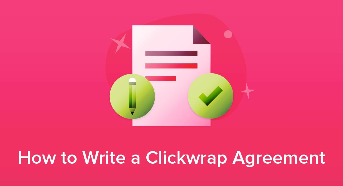 How to Write a Clickwrap Agreement
