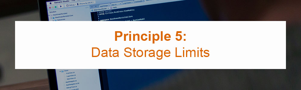 Principle 5: Data Storage Limits