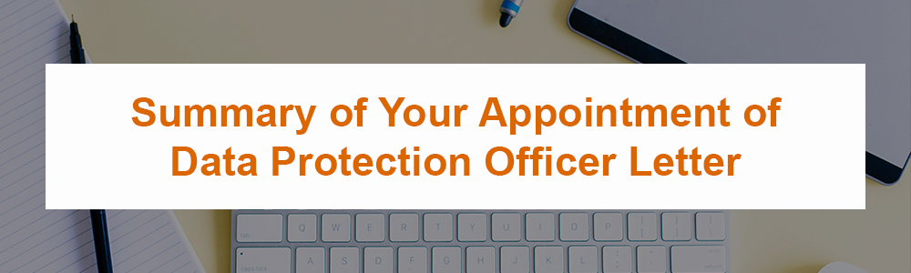 Summary of Your Appointment of Data Protection Officer Letter