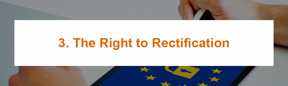 3. The Right to Rectification