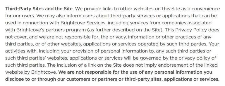 Brightcove Privacy Policy: Third-Party Sites and the Site clause - links to other websites clause