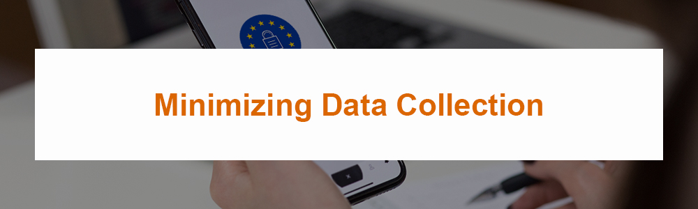 Minimizing Data Collection