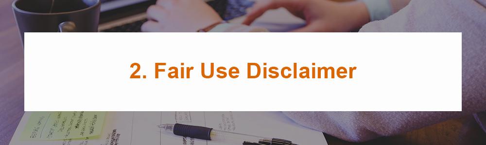 2. Fair Use Disclaimer
