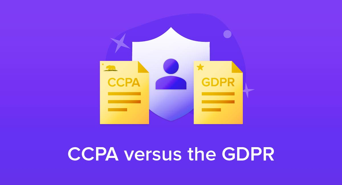 CCPA versus the GDPR