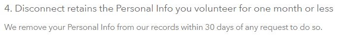 Disconnect Privacy Policy: Clause stating Disconnect retains volunteered personal info for one month