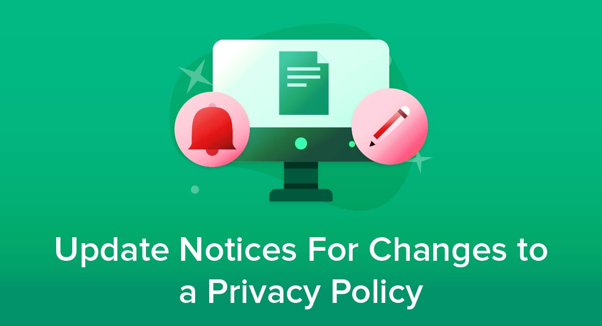 Update Notices For Changes to a Privacy Policy