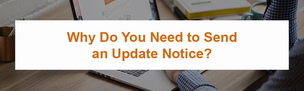 Why Do You Need to Send an Update Notice?