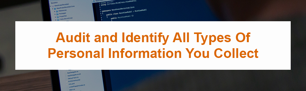 Audit and Identify All Types Of Personal Information You Collect