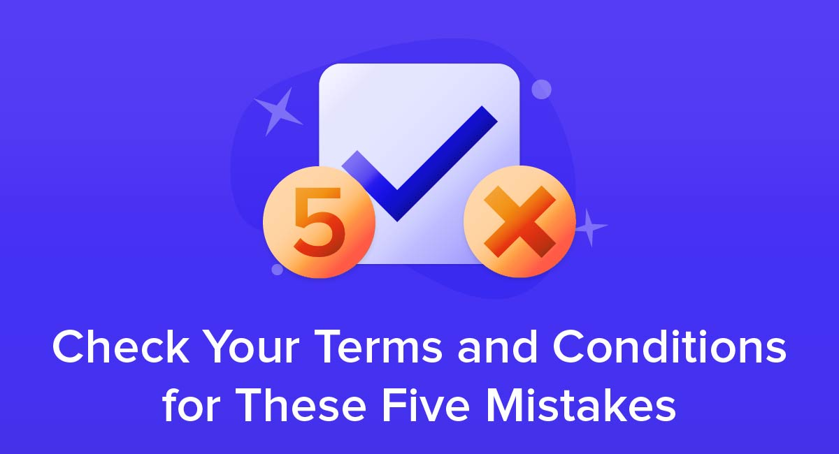 Check Your Terms and Conditions for These Five Mistakes