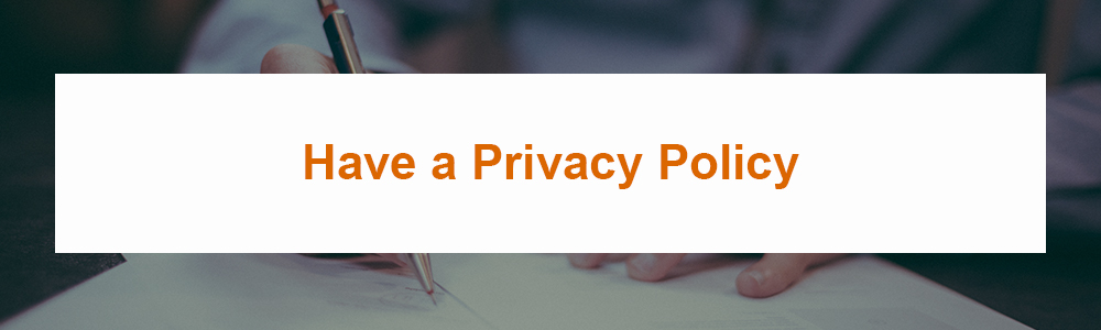 Have a Privacy Policy