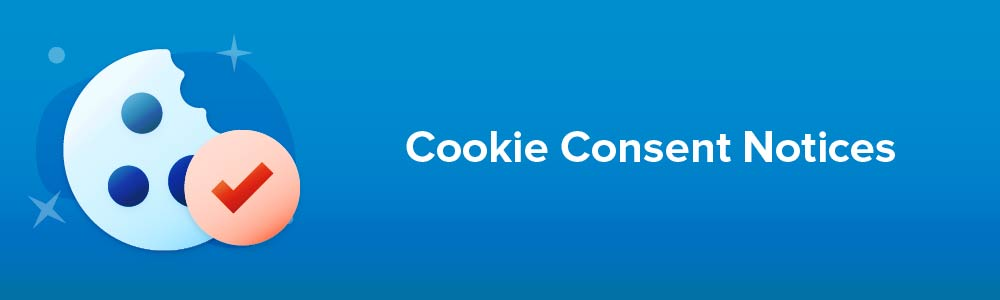 Cookie Consent Notices