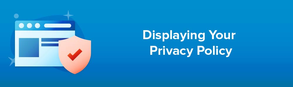 Displaying Your Privacy Policy