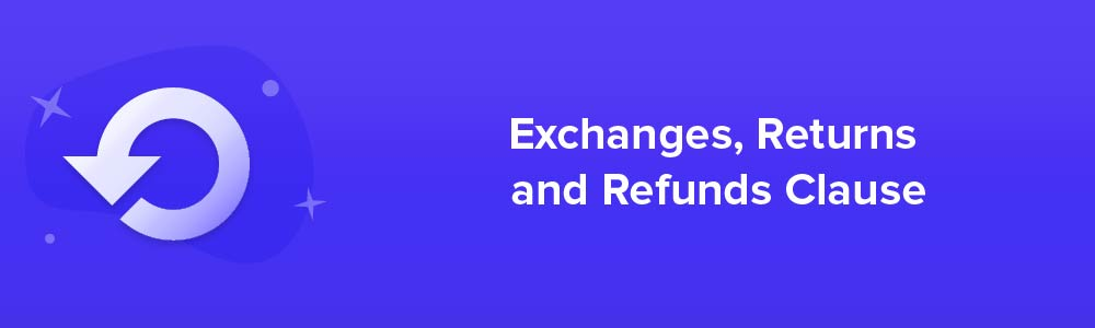 Exchanges, Returns and Refunds Clause