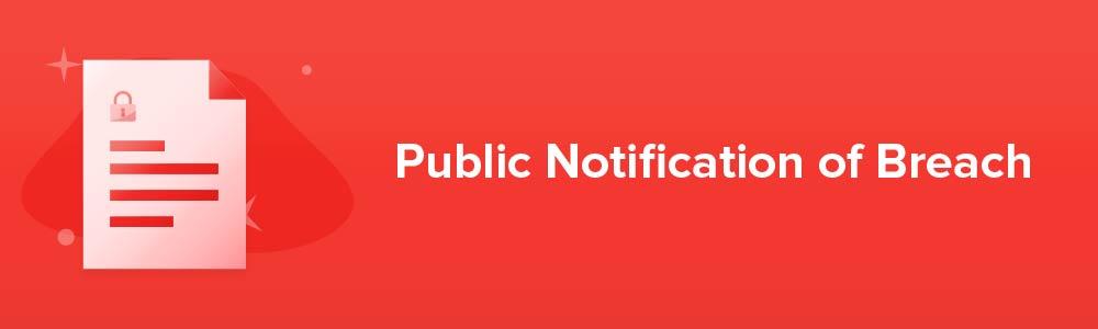 Public Notification of Breach