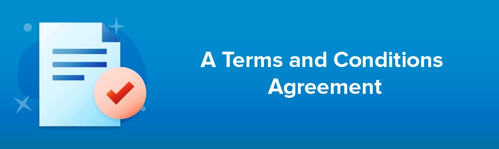 A Terms and Conditions Agreement