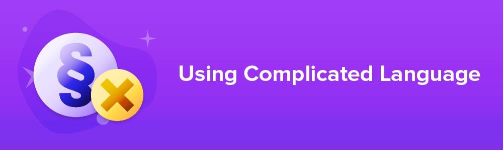 Using Complicated Language