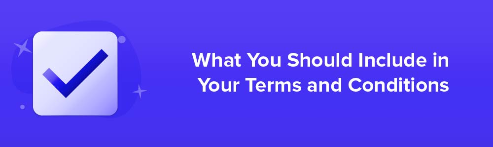 What You Should Include in Your Terms and Conditions