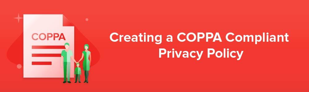 Creating a COPPA Compliant Privacy Policy