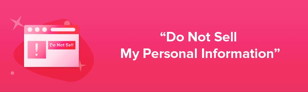 """""""Do Not Sell My Personal Information"""""""
