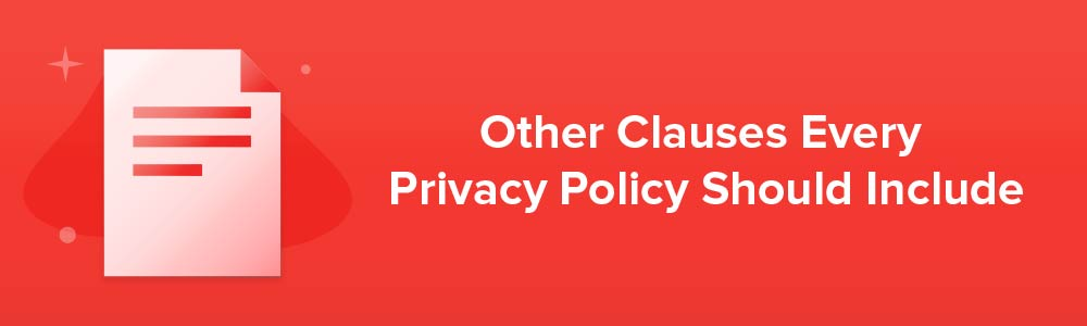 Other Clauses Every Privacy Policy Should Include
