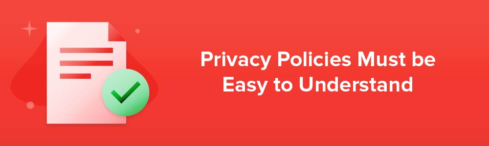 Privacy Policies Must be Easy to Understand