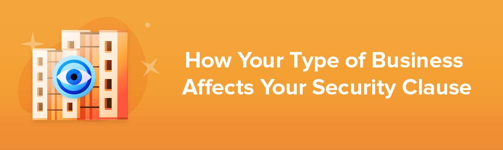 How Your Type of Business Affects Your Security Clause
