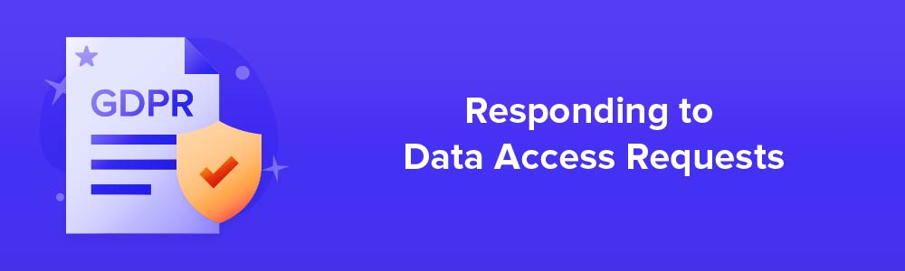 Responding to Data Access Requests