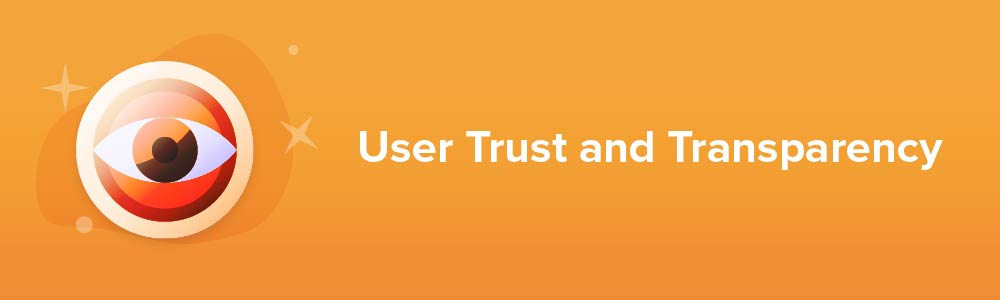 User Trust and Transparency