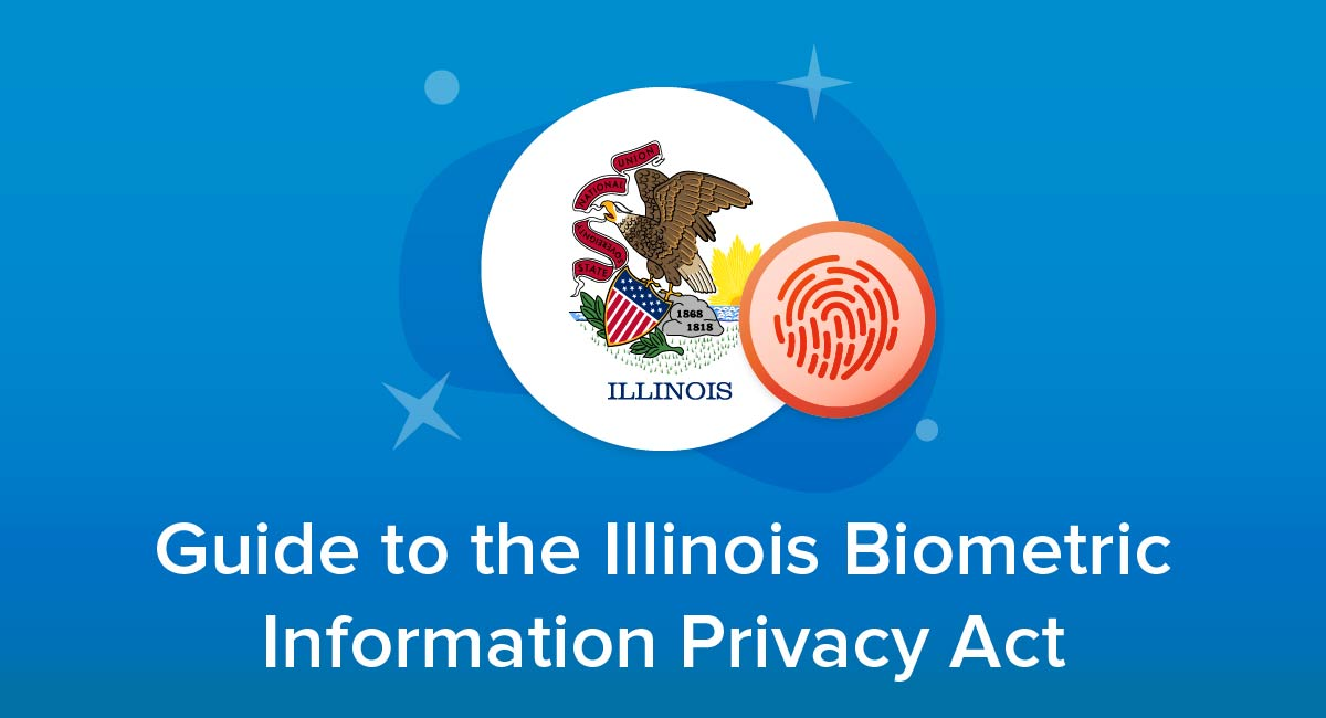 Guide to the Illinois Biometric Information Privacy Act