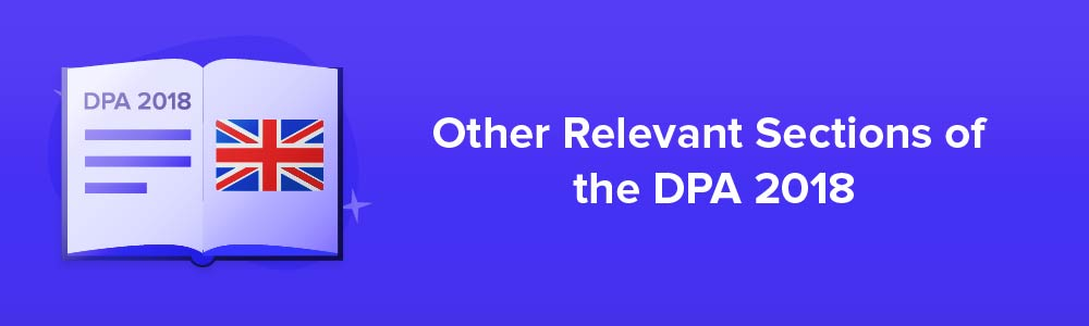 Other Relevant Sections of the DPA 2018