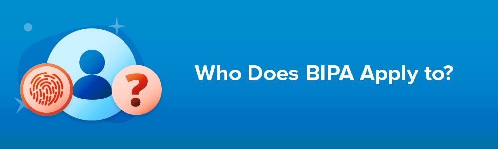 Who Does BIPA Apply to?