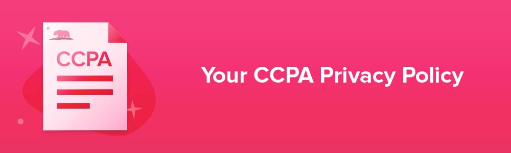 Your CCPA Privacy Policy