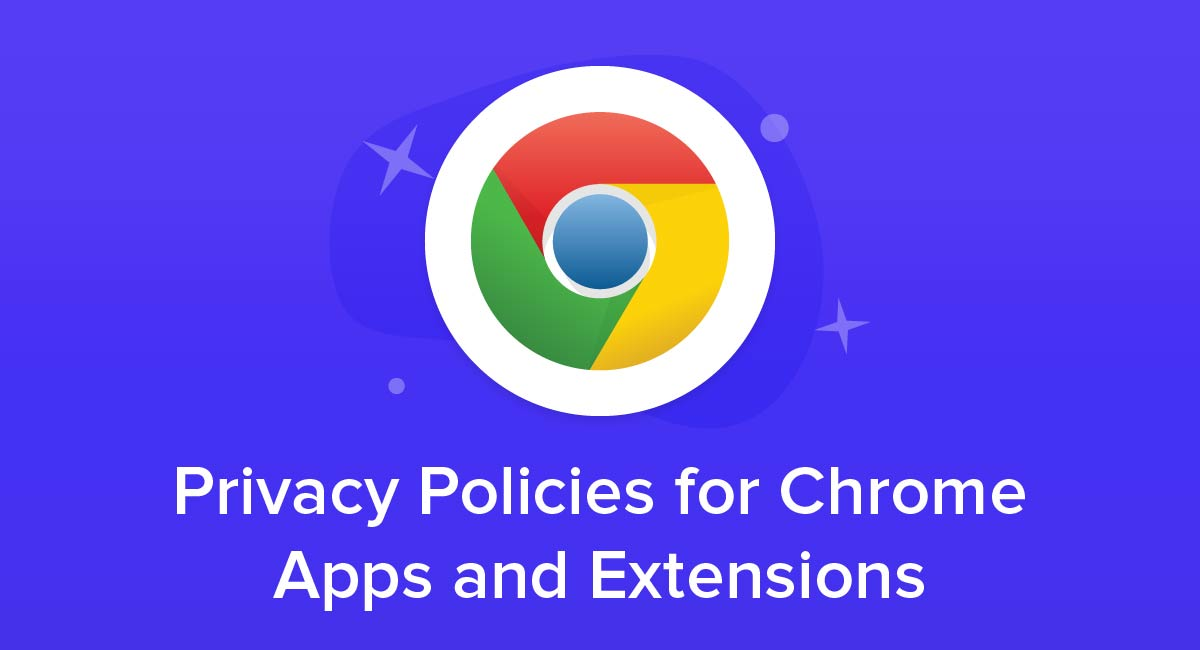 Privacy Policies for Chrome Apps and Extensions