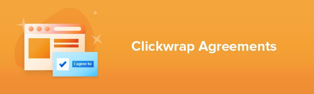 Clickwrap Agreements
