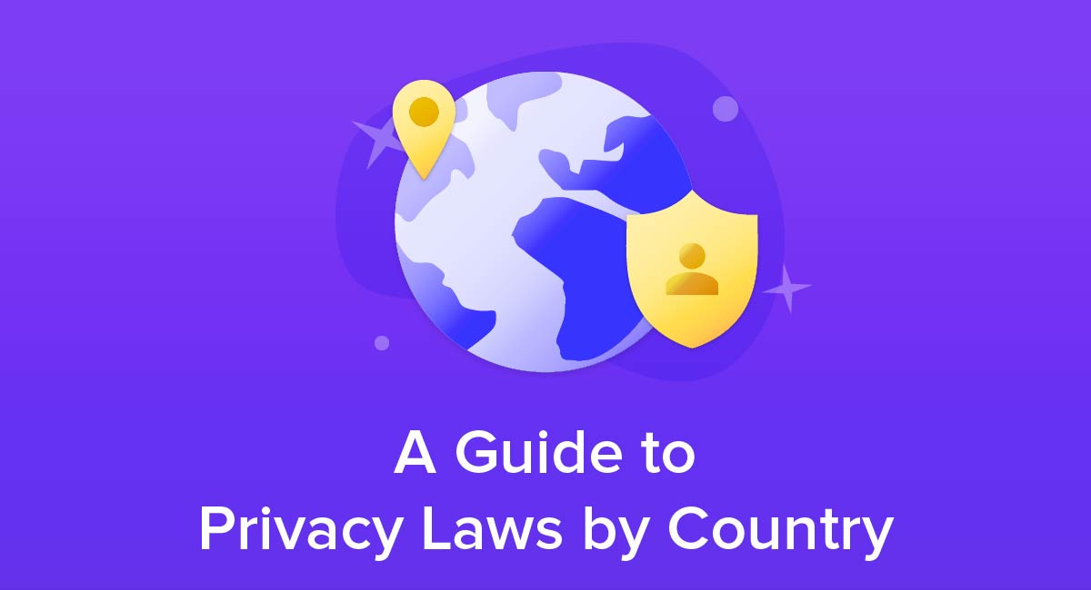 A Guide to Privacy Laws by Country