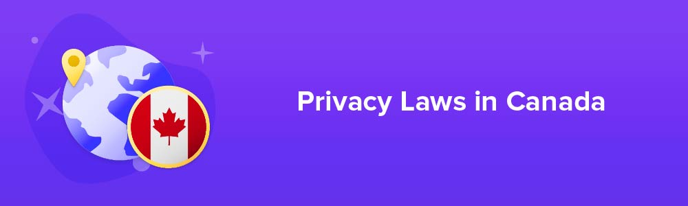 Privacy Laws in Canada