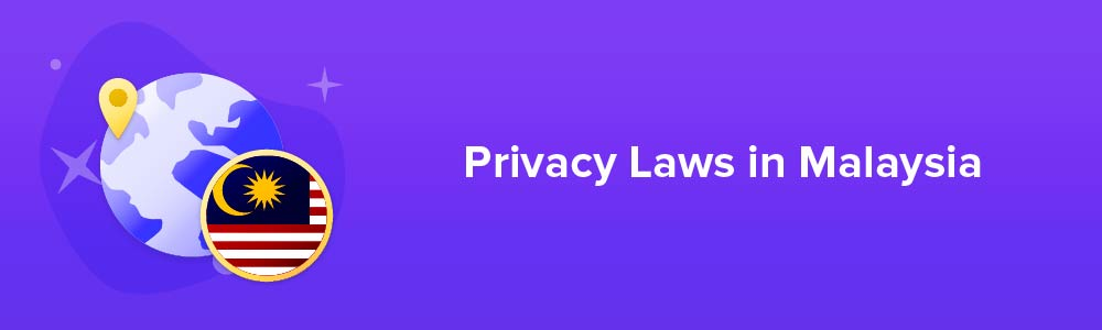 Privacy Laws in Malaysia