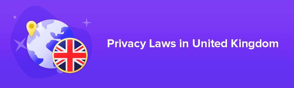 Privacy Laws in United Kingdom