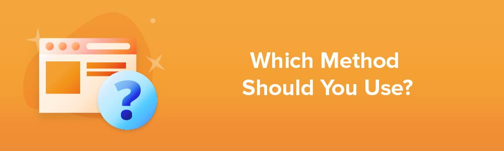 Which Method Should You Use?