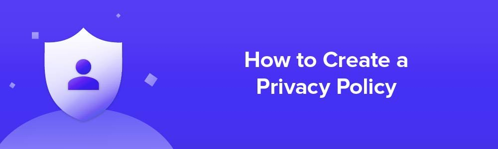 FreePrivacyPolicy: Privacy Policy Generator - Steps How to Create Privacy Policy